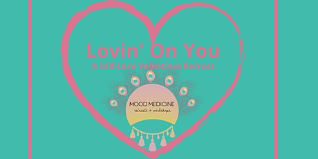 Lovin' On You - A Self-love Valentines Retreat tickets
