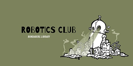 Robotics Club - Bundaberg Library tickets