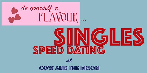 Speed Dating at Cow and the Moon