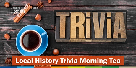 CANCELLED: Local History Trivia Morning Tea - Caboolture Library tickets