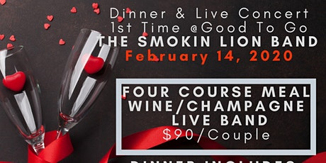 GOOD TO GO PRESENTS:  VALENTINE'S DINNER  FOR 2 & LIVE CONCERT tickets