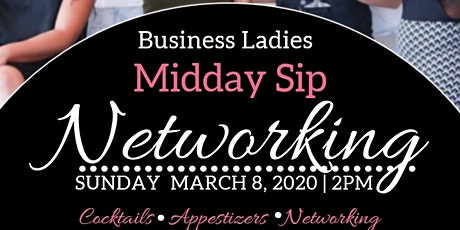 Business Ladies Midday Sip Networking Event tickets