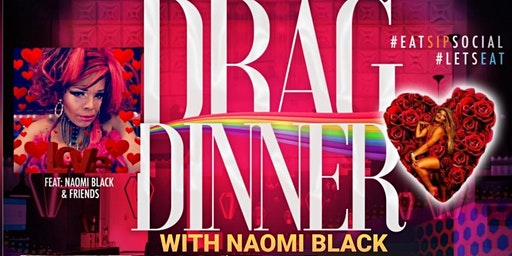 EAT.SIP.SOCIAL Presents Eat Your Heart Out Drag Dinner
