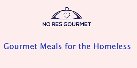 Gourmet Meals for the Homeless tickets