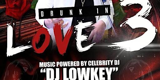 Drunk in Love III Valentine's Affair