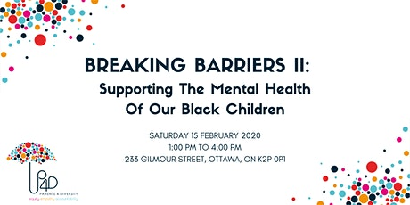 Breaking Barriers II: Supporting the Mental Health of Our Black Children tickets