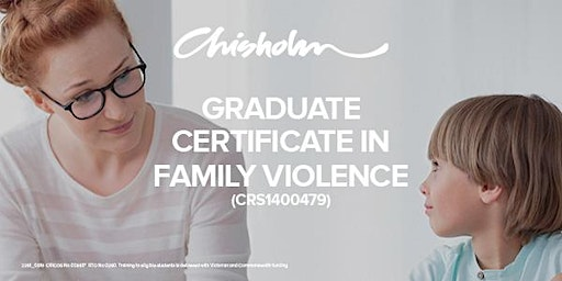Graduate Certificate in Family Violence  Information Session