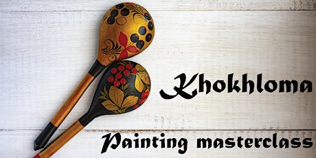 Khokhloma painting masterclass - Melbourne Russian Festival 2020 tickets