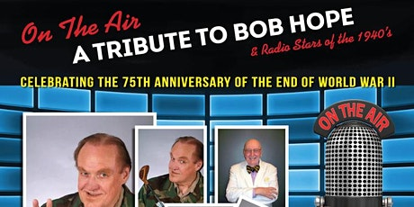 On the Air: A Tribute to Bob Hope and Radio Stars of the 1940's tickets