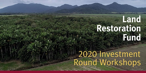 Land Restoration Fund 2020 Investment Round Workshop - Longreach