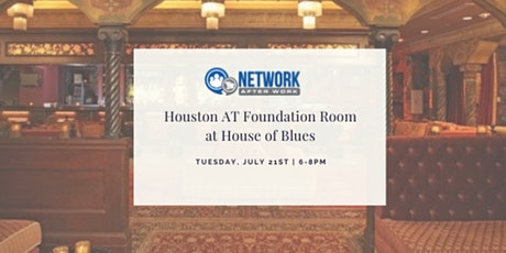 Network After Work Houston at Foundation Room at House of Blues tickets