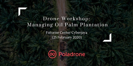 Drone Workshop: Managing Oil Palm Plantation tickets