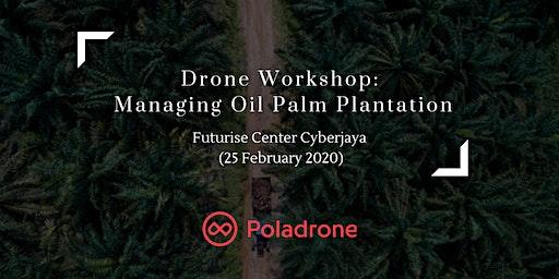 Drone Workshop: Managing Oil Palm Plantation