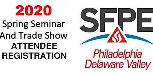 2020 Attendee Registration SFPE PDV Spring Seminar and Trade Show