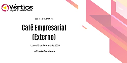 Café Empresarial Externo (10 de Febrero)