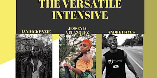 The Versatile Intensive