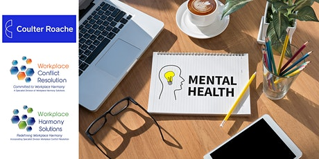Creating a mentally healthy workplace tickets