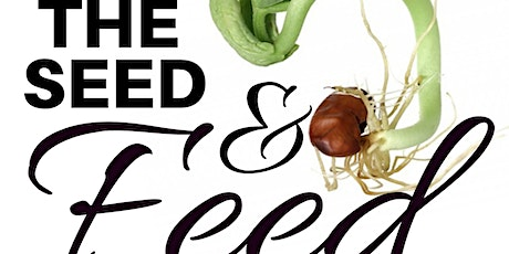 The Seed and Feed tickets