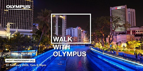 WALK WITH OLYMPUS - NIGHT PHOTOGRAPHY (KL) tickets