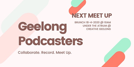 Geelong Podcasters Meet Up