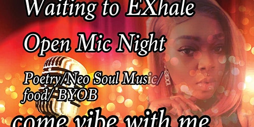 Waiting to EXHALE(open mic nite)