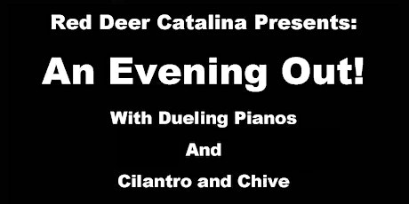 An Evening Out--Dueling Pianos and Cilantro & Chive tickets