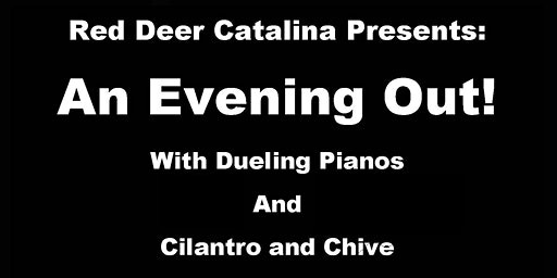 An Evening Out--Dueling Pianos and Cilantro & Chive