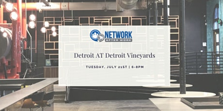 Network After Work Detroit at Detroit Vineyards tickets