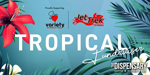 Tropical Fundraiser @ THE DISPENSARY