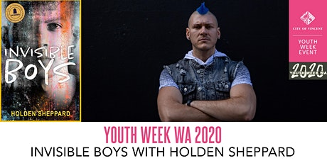 Youth Week WA 2020 : Invisible Boys with Holden Sheppard tickets