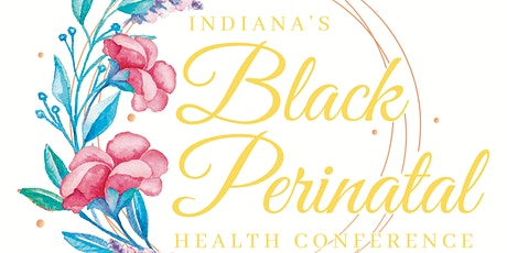 Indiana Black Perinatal Health Conference tickets