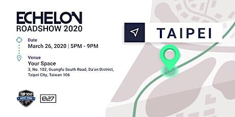Echelon Roadshow 2020: Taipei tickets