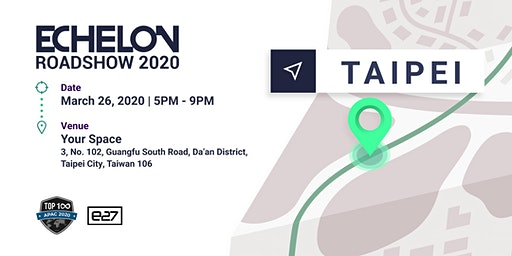 CANCELLED: Echelon Roadshow 2020: Taipei