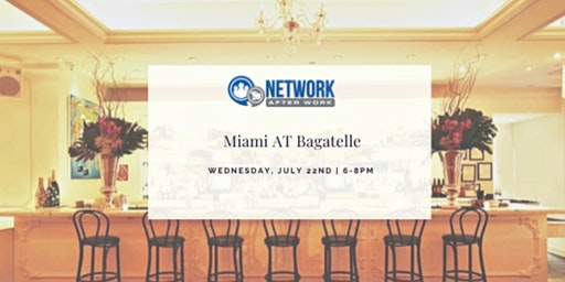 Network After Work Miami at Bagatelle