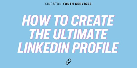 Adulting 101- How to Create the Ultimate LinkedIn Profile tickets