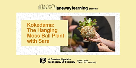 Kokedama: The Hanging Moss Ball Plant with Sara tickets