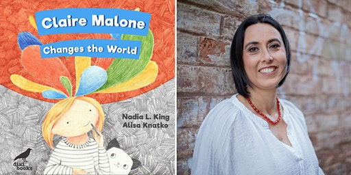 "Book Launch: ""Claire Malone Changes the World"" by Nadia King"