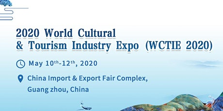 2020 World Culture & Tourism Industry Expo (WCTIE) tickets