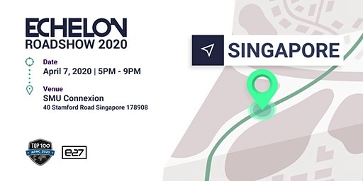 CANCELLED: Echelon Roadshow 2020: Singapore