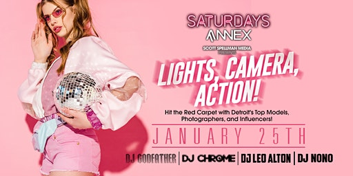 Lights, Camera, Action at The Annex on Saturday, January 25th!