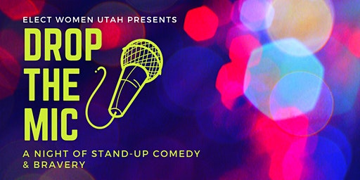 Drop the Mic: A Night of Stand-up Comedy & Bravery