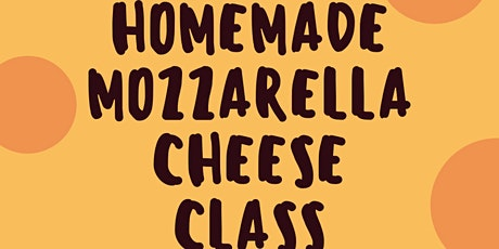 Homemade Mozzarella Class tickets