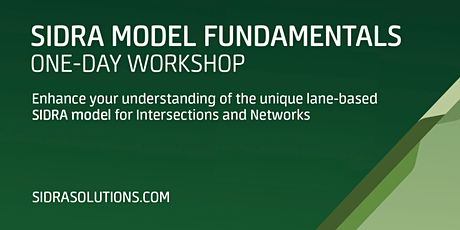 SIDRA MODEL FUNDAMENTALS Workshop // Melbourne [TE058] tickets