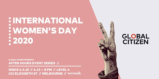 Global Citizen After Hours Event Series: International Women's Day 2020