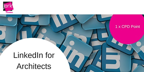 LinkedIn for Architects - 1 x CPD point (Webinar) tickets