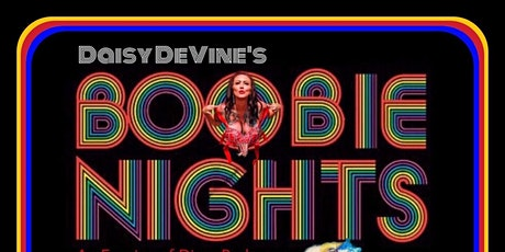 Daisy DeVine's ~ Boobie Nights, An Evening of Disco Burlesque tickets