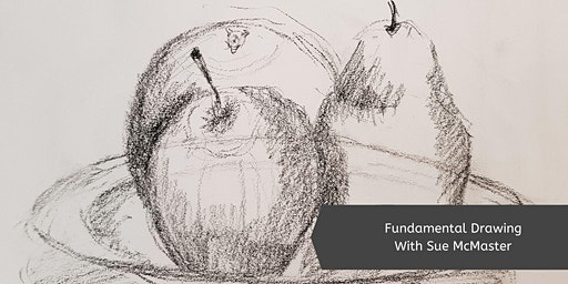 Fundamental Drawing with Sue McMaster (Mon, 8 Week Course)