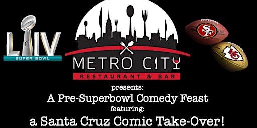 Pre-Superbowl Comedy Feast!