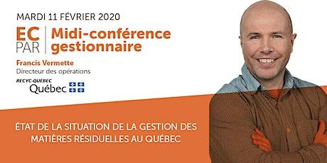 MIDI-CONFÉRENCE GESTIONNAIRE - Gestion des matières résiduelles au Québec billets