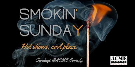 Smokin' Sunday: 8pm Show tickets